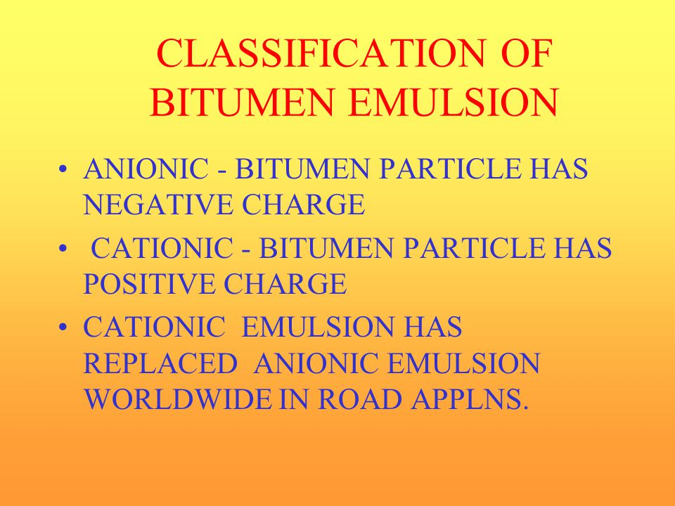 CLASSIFICATION OF BITUMEN EMULSION