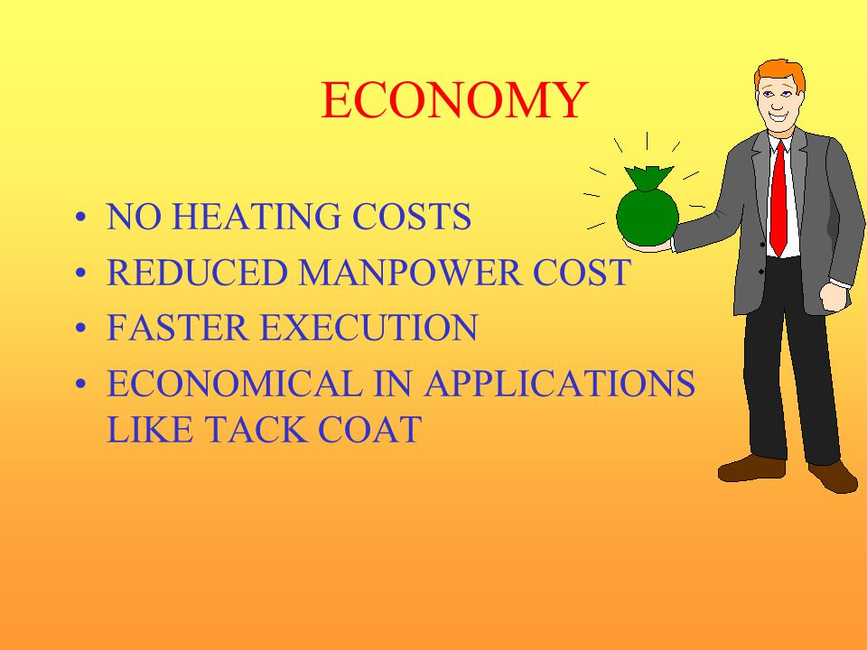 ECONOMY NO HEATING COSTS REDUCED MANPOWER COST FASTER EXECUTION