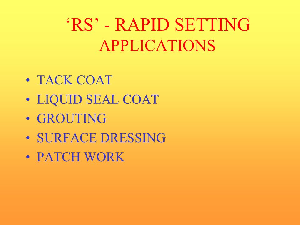 'RS' - RAPID SETTING APPLICATIONS