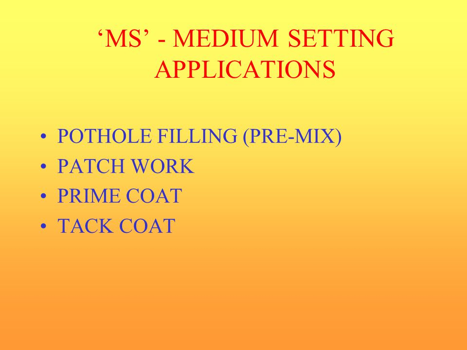 'MS' - MEDIUM SETTING APPLICATIONS