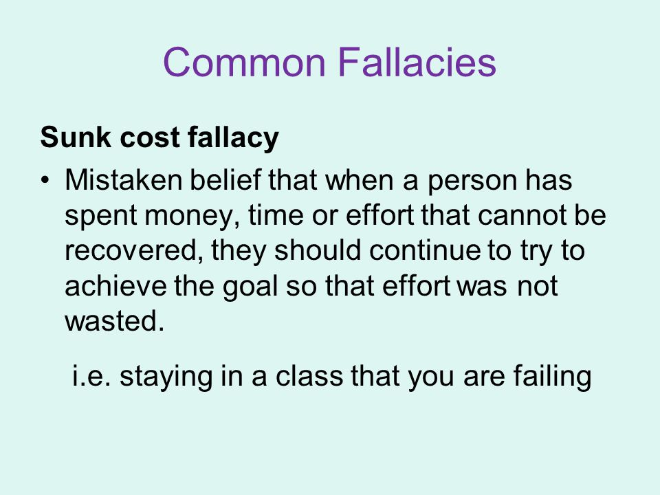 Common Fallacies Sunk cost fallacy