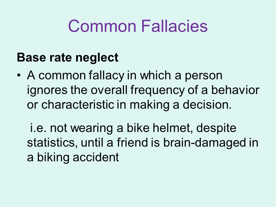 Common Fallacies Base rate neglect