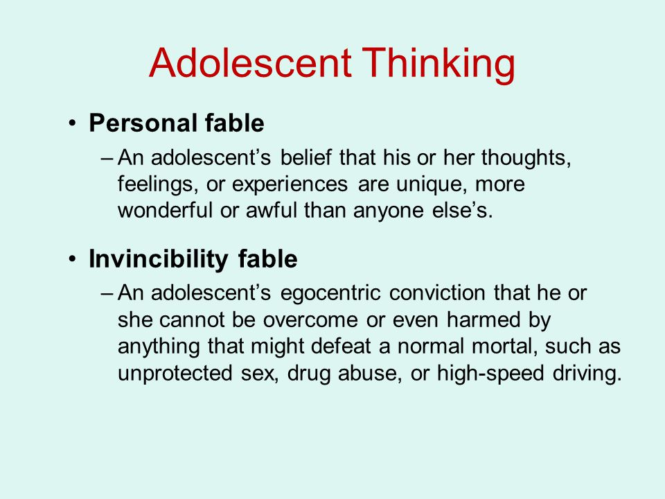 Adolescent Thinking Personal fable Invincibility fable