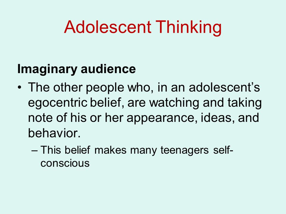 Adolescent Thinking Imaginary audience