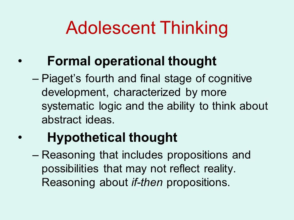 Adolescent Thinking Formal operational thought Hypothetical thought
