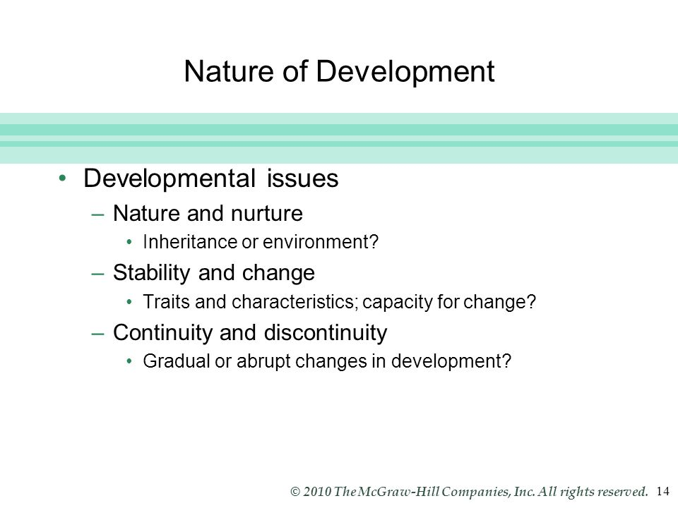 Nature of Development Developmental issues Nature and nurture