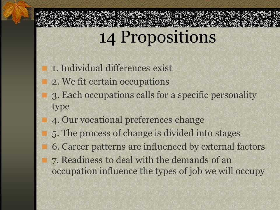 14 Propositions 1. Individual differences exist