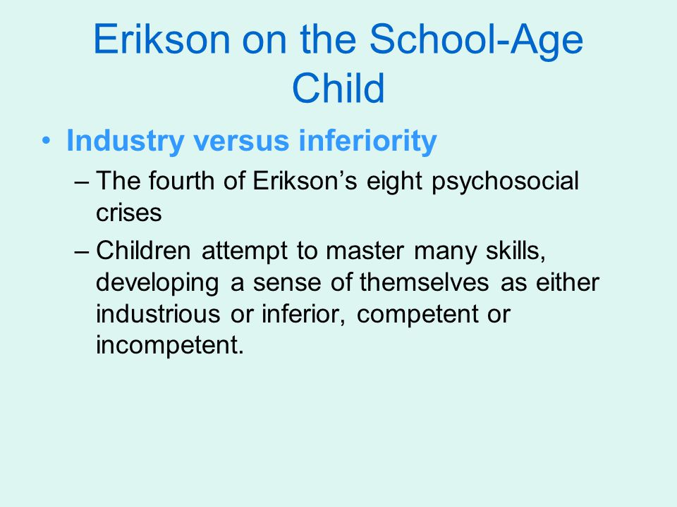 Erikson on the School-Age Child