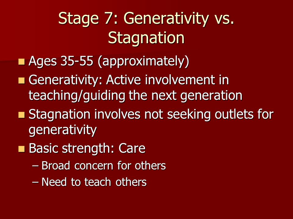 Stage 7: Generativity vs. Stagnation