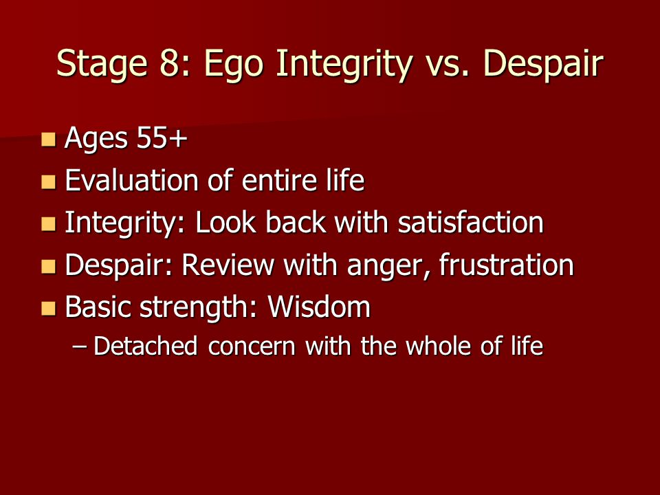 Stage 8: Ego Integrity vs. Despair