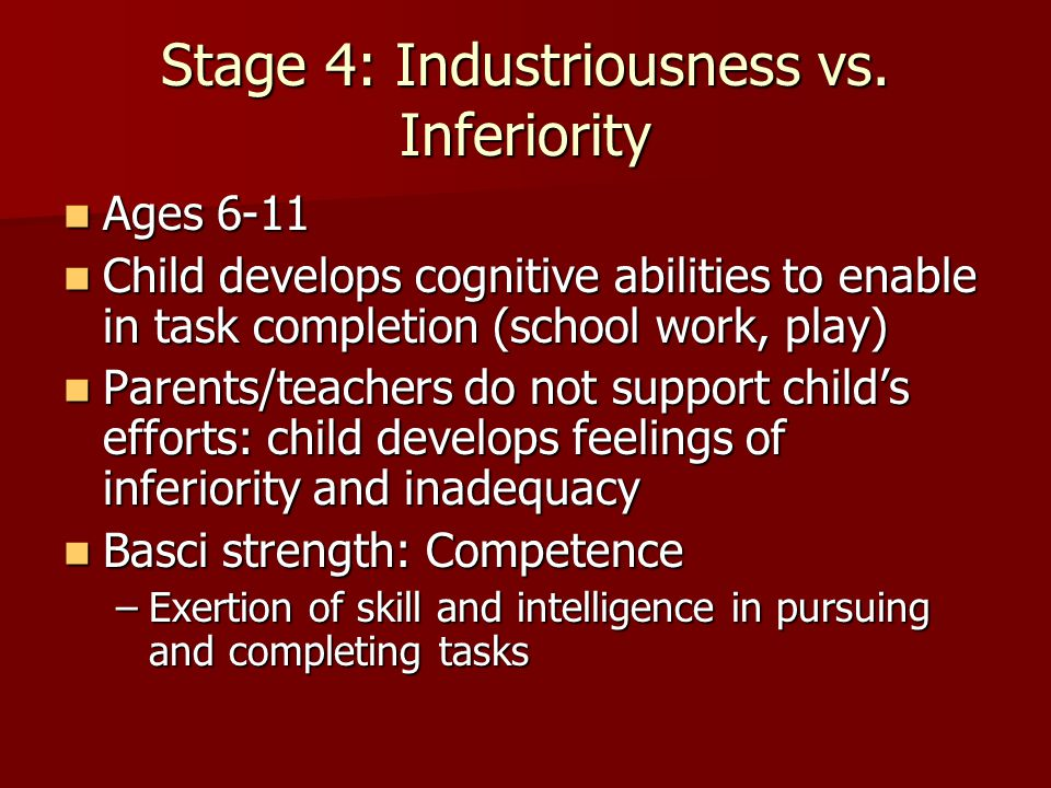 Stage 4: Industriousness vs. Inferiority