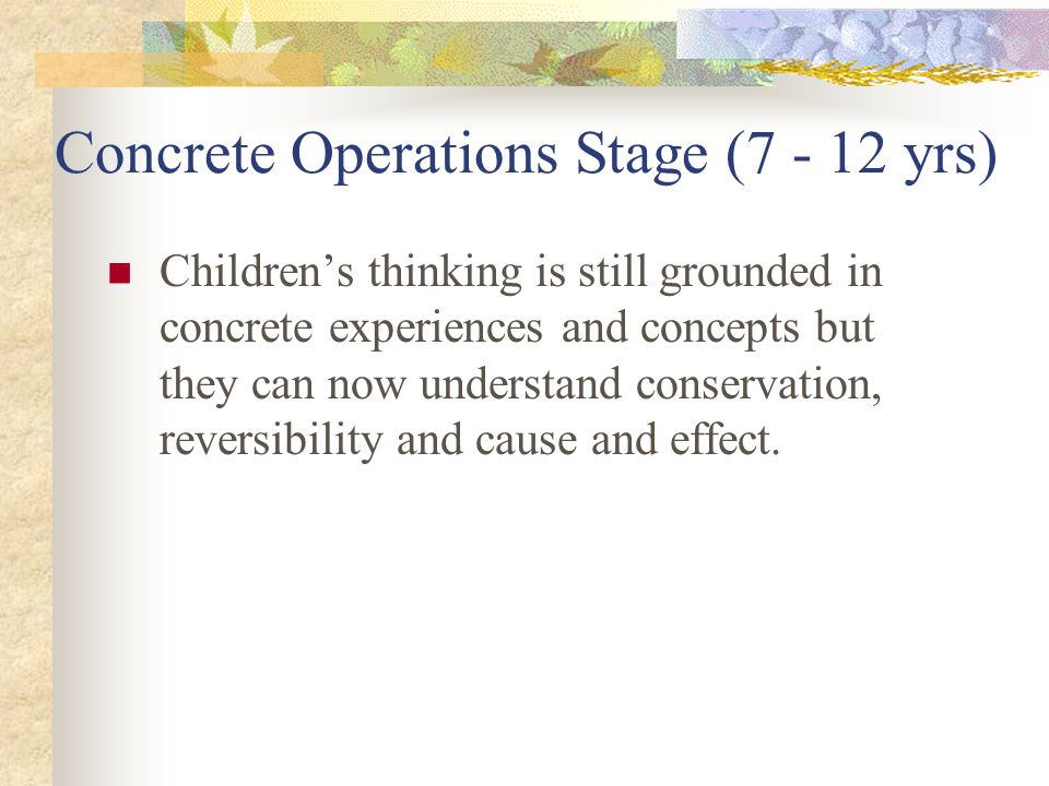 Concrete Operations Stage (7 - 12 yrs)