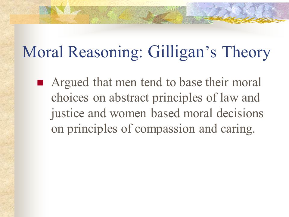 Moral Reasoning: Gilligan's Theory