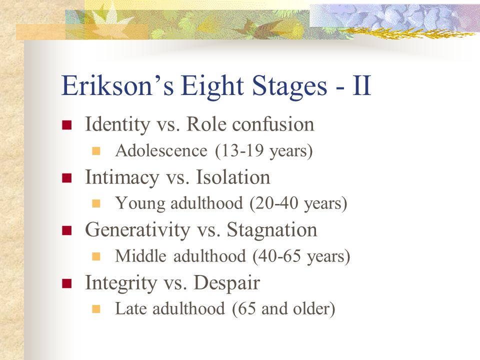 Erikson's Eight Stages - II
