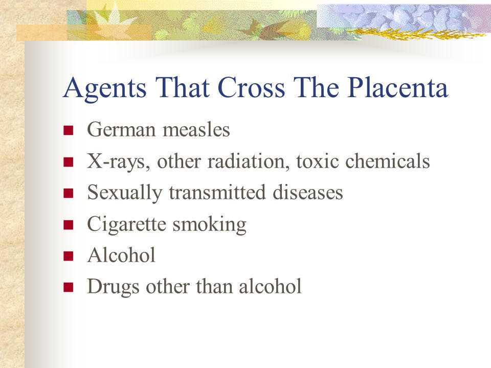 Agents That Cross The Placenta