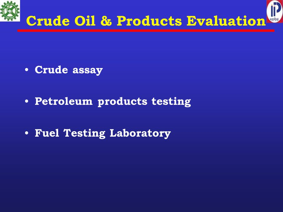 Crude Oil & Products Evaluation