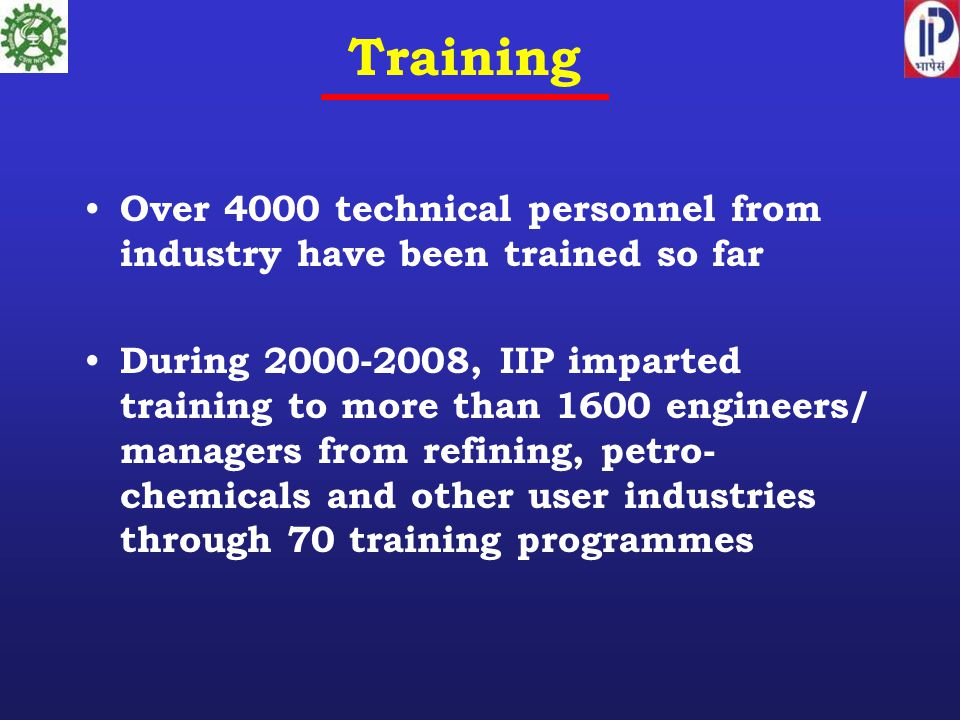 Training Over 4000 technical personnel from industry have been trained so far.