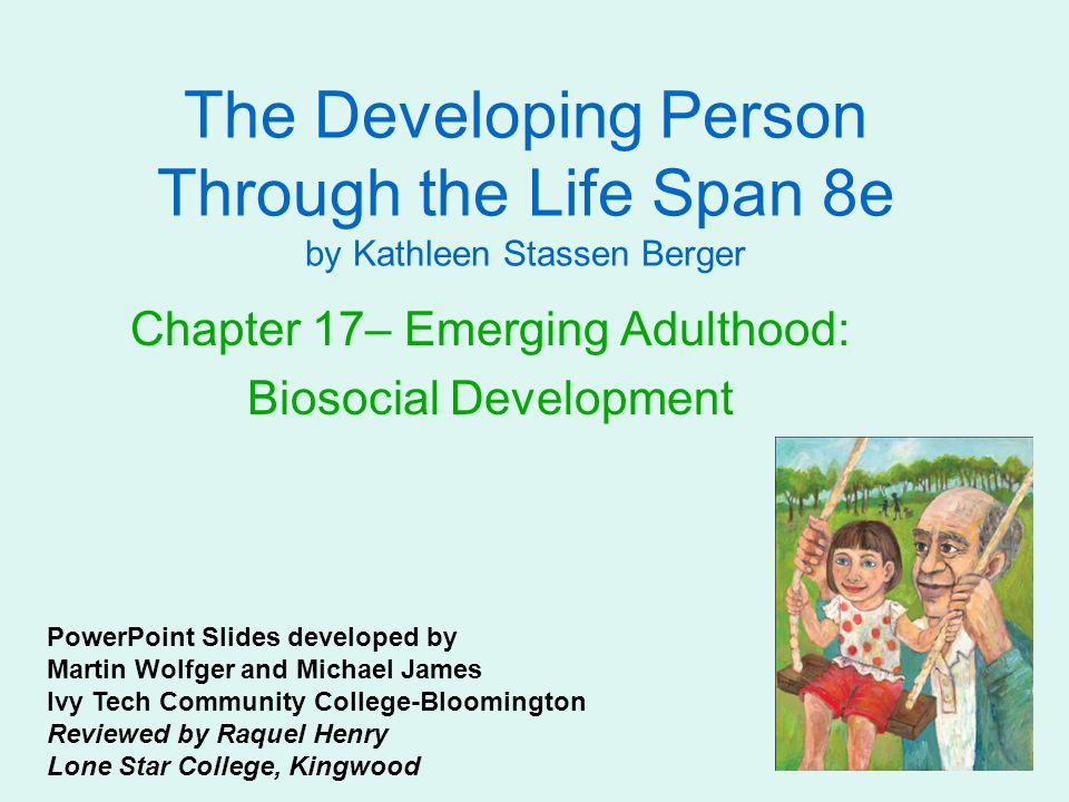 Chapter 17– Emerging Adulthood: Biosocial Development