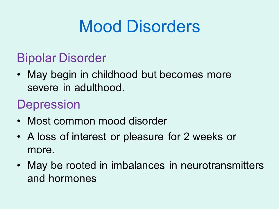 Mood Disorders Bipolar Disorder Depression