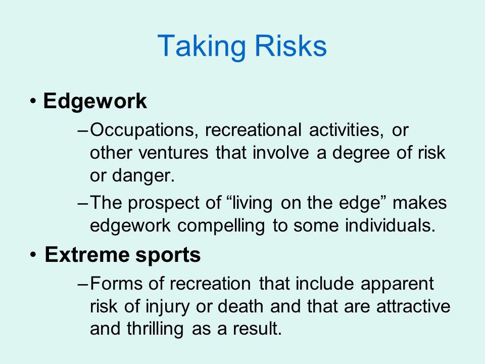 Taking Risks Edgework Extreme sports