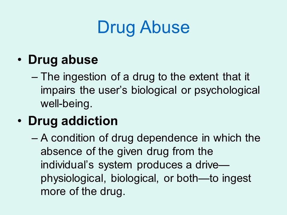 Drug Abuse Drug abuse Drug addiction
