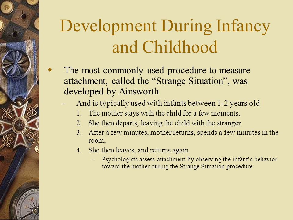 Development During Infancy and Childhood