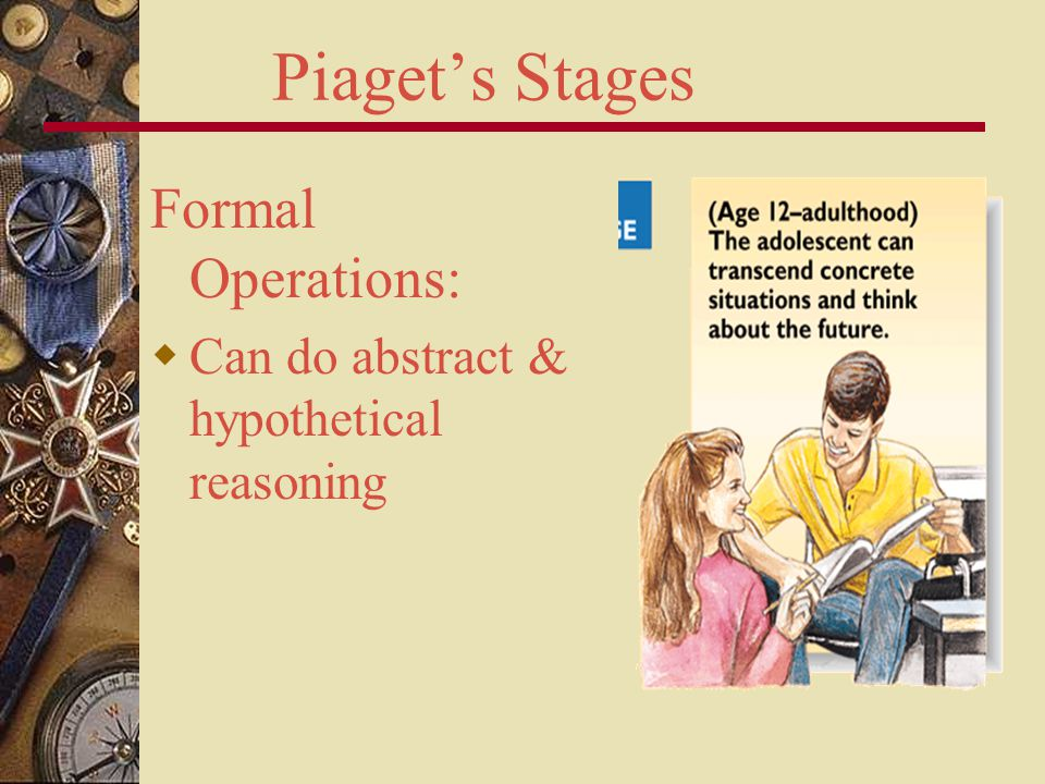 Piaget's Stages Formal Operations: