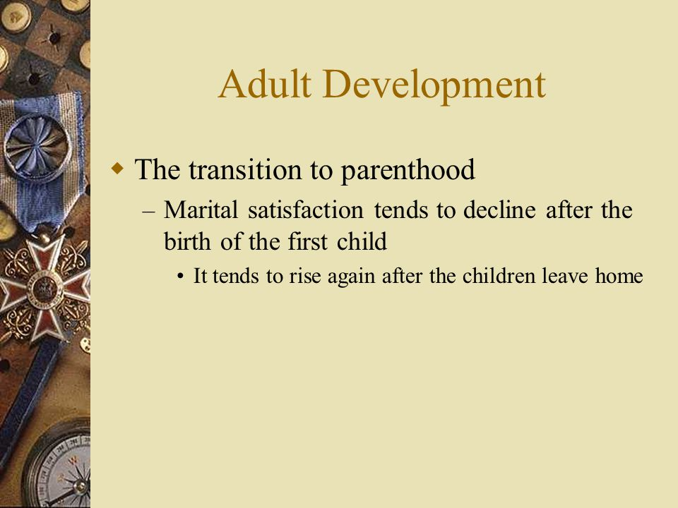 Adult Development The transition to parenthood