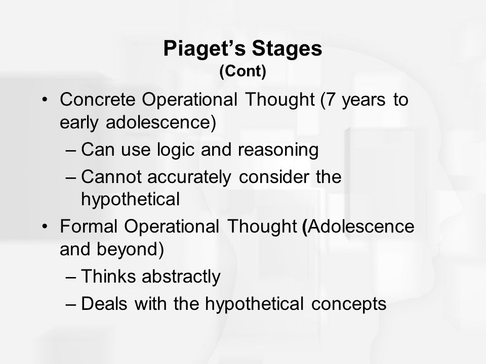 Piaget's Stages (Cont)