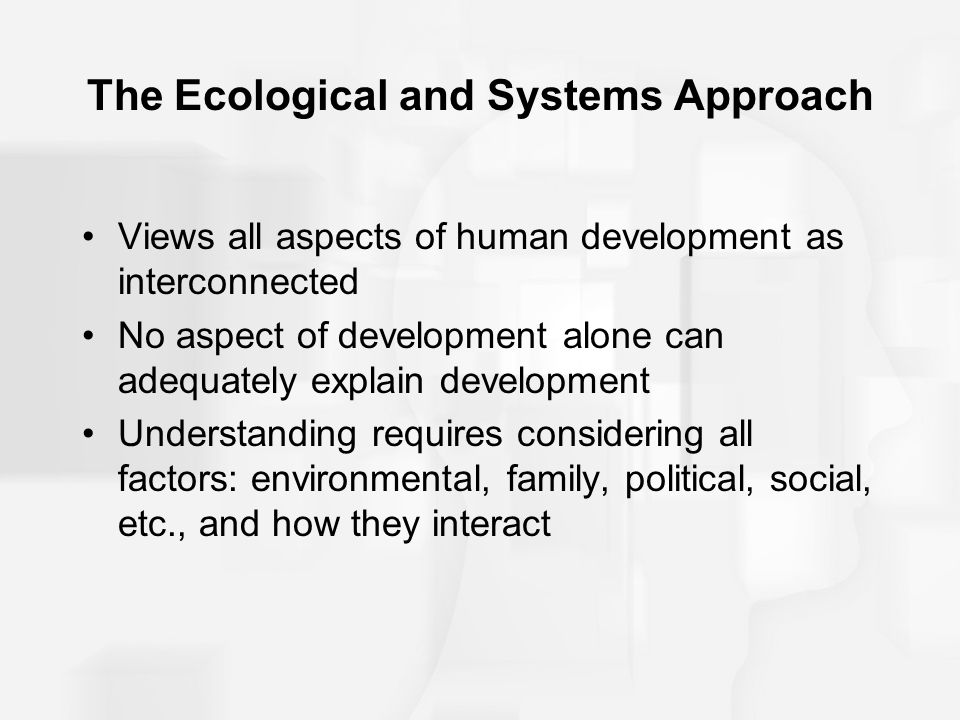 The Ecological and Systems Approach