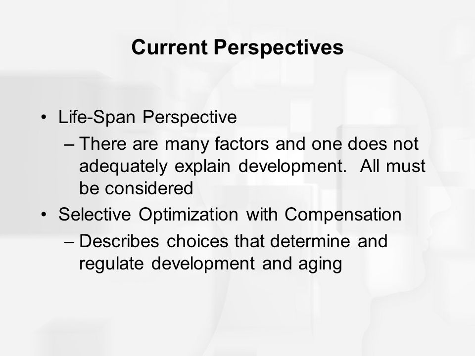 Current Perspectives Life-Span Perspective