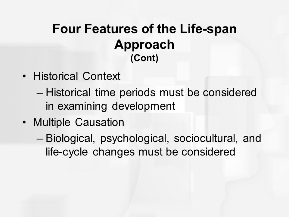 Four Features of the Life-span Approach (Cont)
