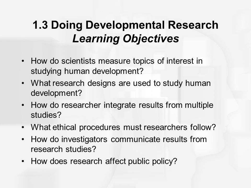 1.3 Doing Developmental Research Learning Objectives
