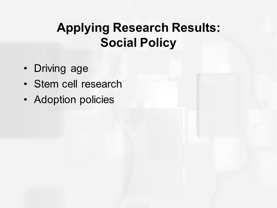 Applying Research Results: Social Policy
