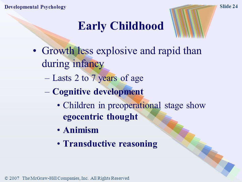 Early Childhood Growth less explosive and rapid than during infancy
