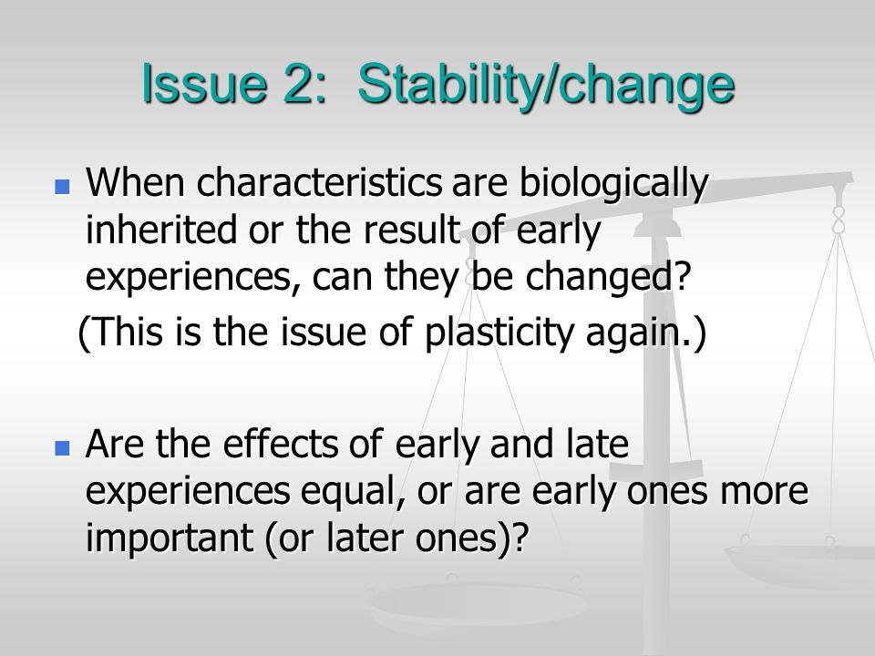 Issue 2: Stability/change