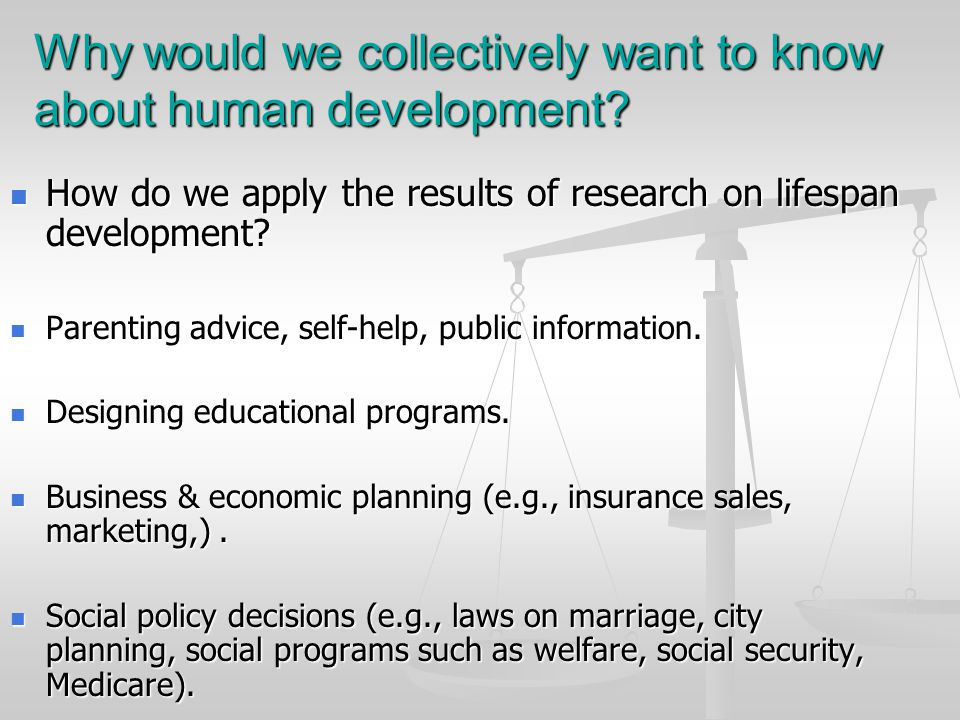 Why would we collectively want to know about human development