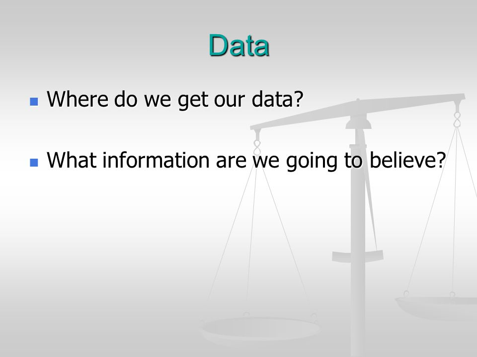 Data Where do we get our data