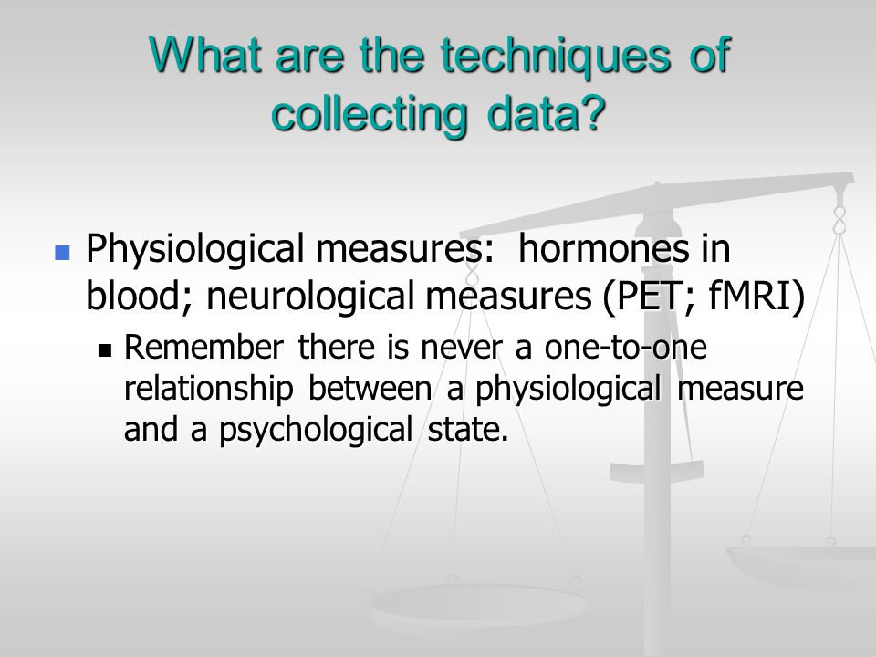 What are the techniques of collecting data