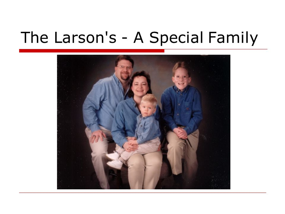 The Larson s - A Special Family
