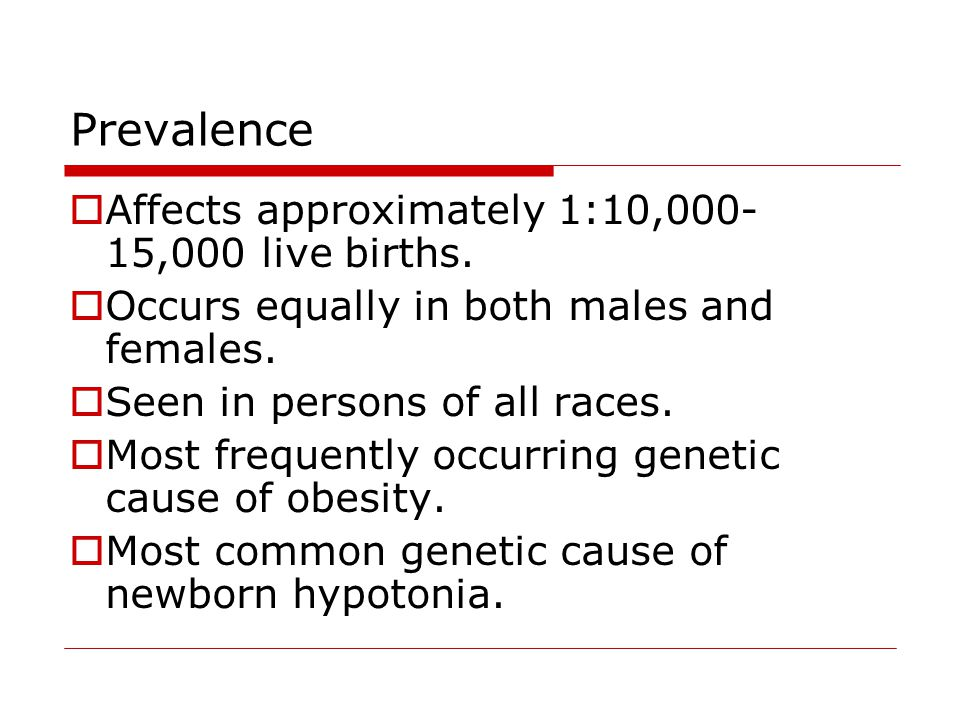 Prevalence Affects approximately 1:10,000-15,000 live births.
