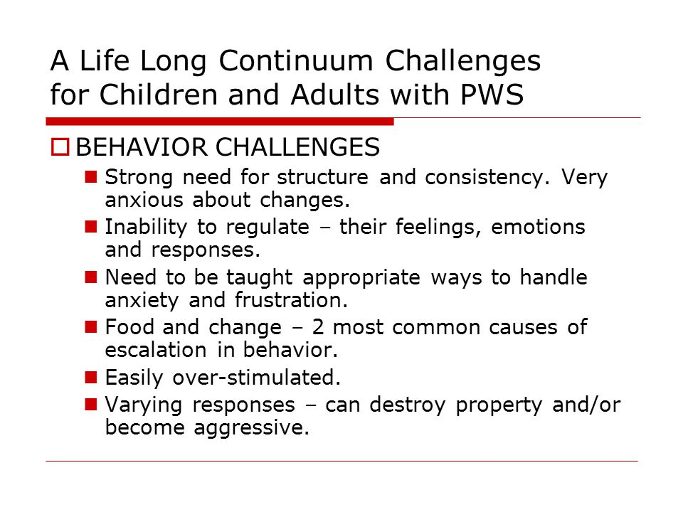 A Life Long Continuum Challenges for Children and Adults with PWS
