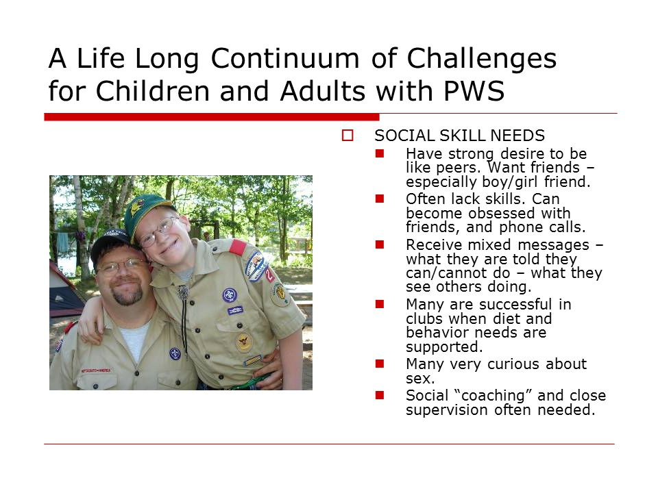 A Life Long Continuum of Challenges for Children and Adults with PWS