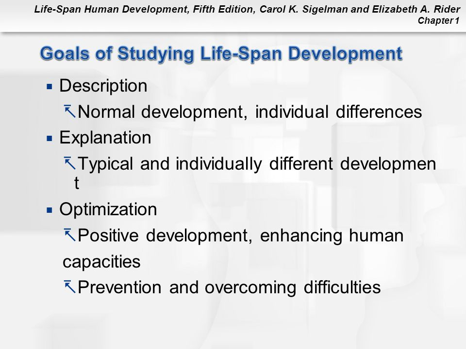 Goals of Studying Life-Span Development