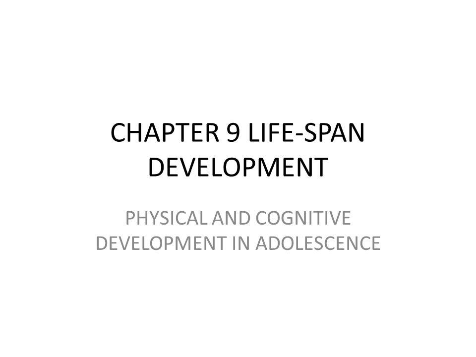 CHAPTER 9 LIFE-SPAN DEVELOPMENT