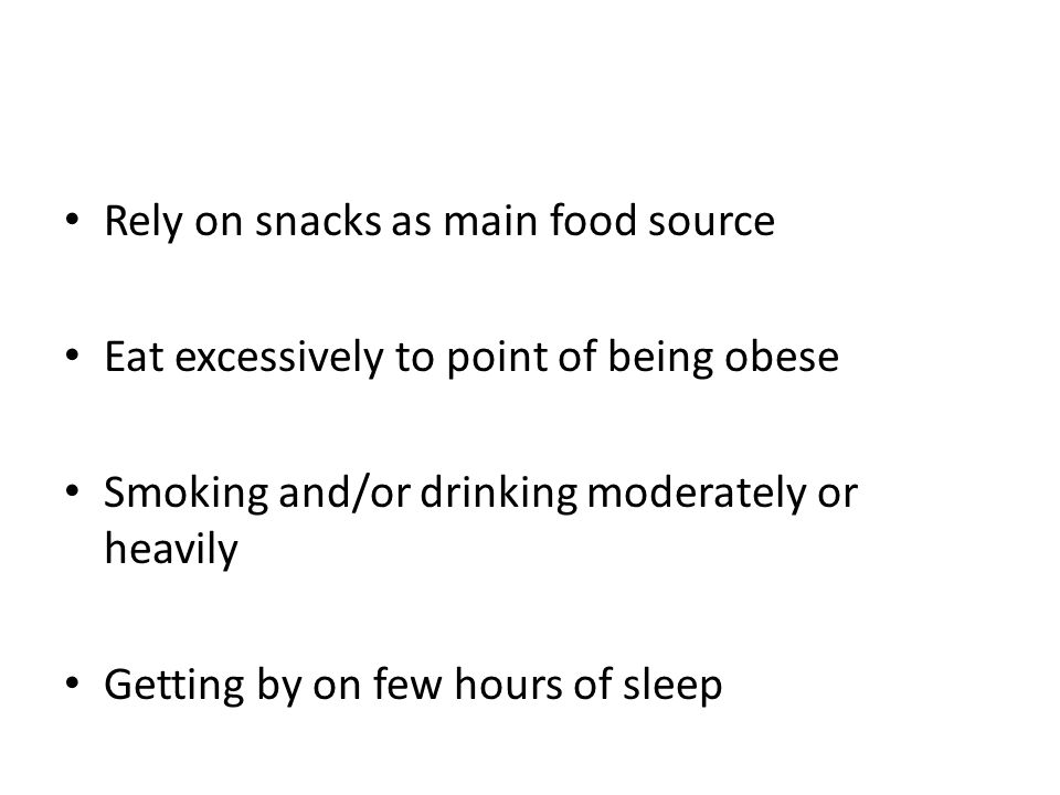 Rely on snacks as main food source
