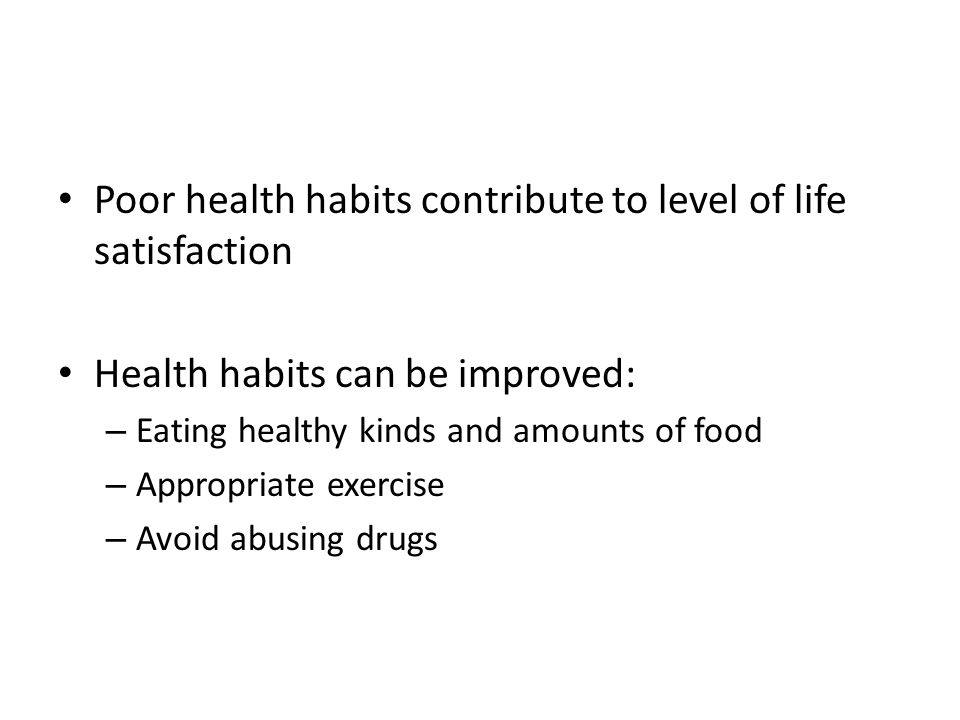 Poor health habits contribute to level of life satisfaction