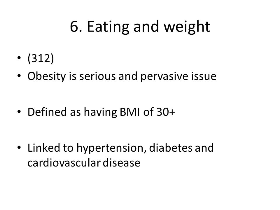 6. Eating and weight (312) Obesity is serious and pervasive issue