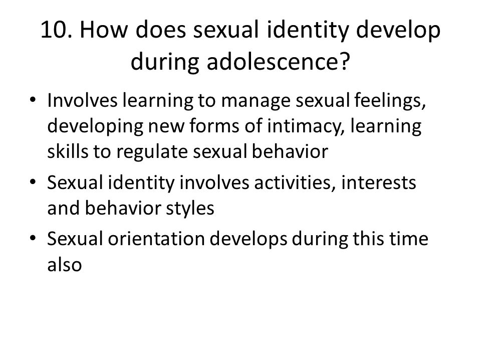 10. How does sexual identity develop during adolescence