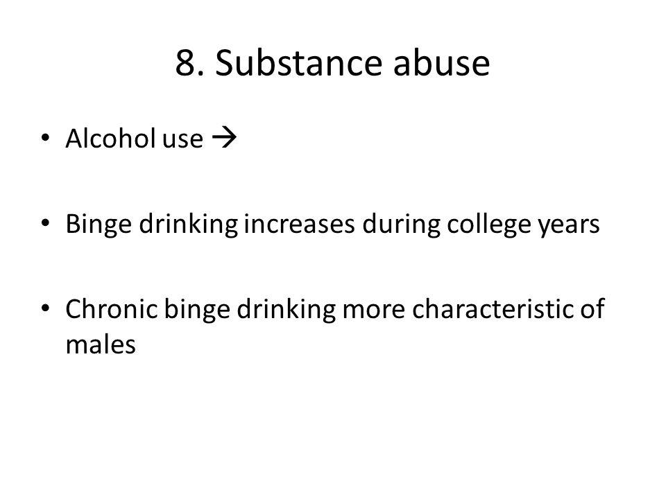 8. Substance abuse Alcohol use 